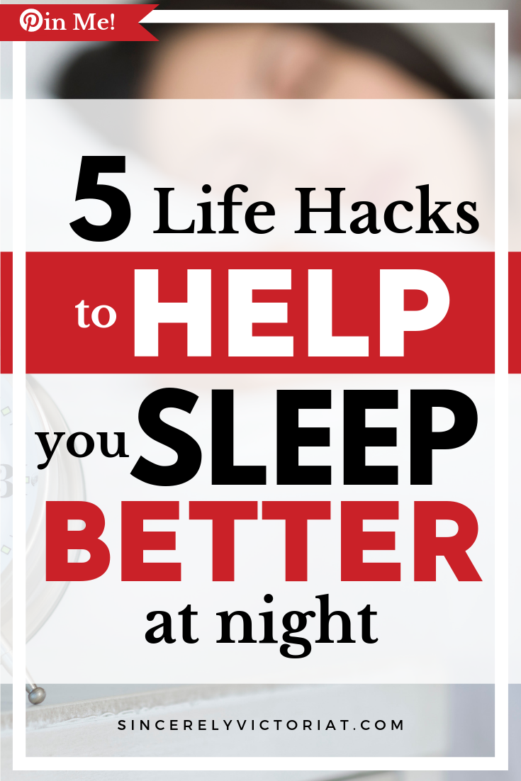 Sleep better with these sleep hacks! www.SincerelyVictoriaT.com Lifestyle, Motherhood, Marriage, Wellness, Home and Productivity Tips and Advice. REPIN AND CHECK IT OUT for MORE GREAT IDEAS. @victoriatiffny #productivity #sleep #wellness