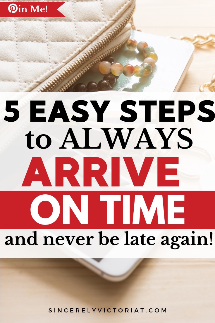 arrive on time, never be late