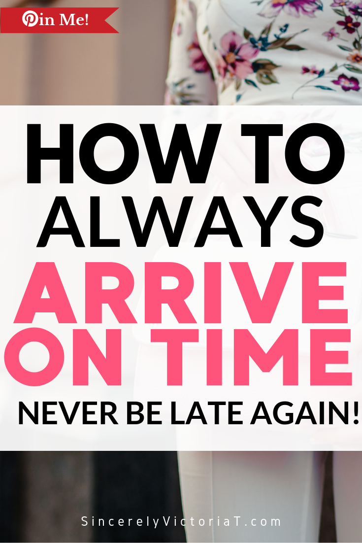 arrive on time, don't be late