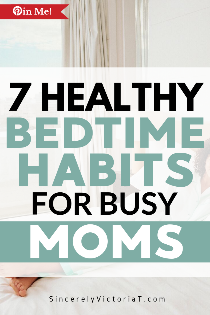 Do you have a routine to help you wind down after a long and stressful day? Healthy bedtime habits for moms are just as important as they are for the kids. | @victoriatiffny SincerelyVictoriaT.com