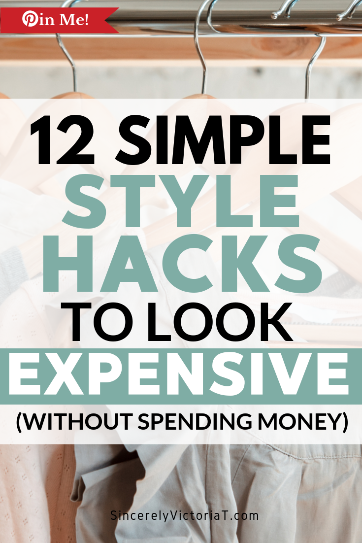 You don't have to own an expensive wardrobe to look and feel good. Use these simple and quick style hacks to look expensive without spending any money.