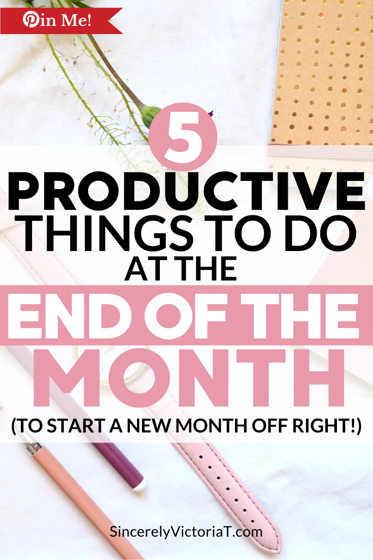 How you end this month will determine how you start the next one. Here are 5 important things to do at the end of every month to be successful next month.