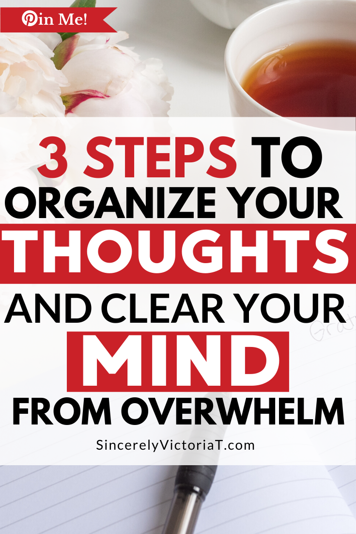 If you struggle with a foggy brain from mental clutter, use this simple 3-step process to organize your thoughts, clear your mind, and think positively.