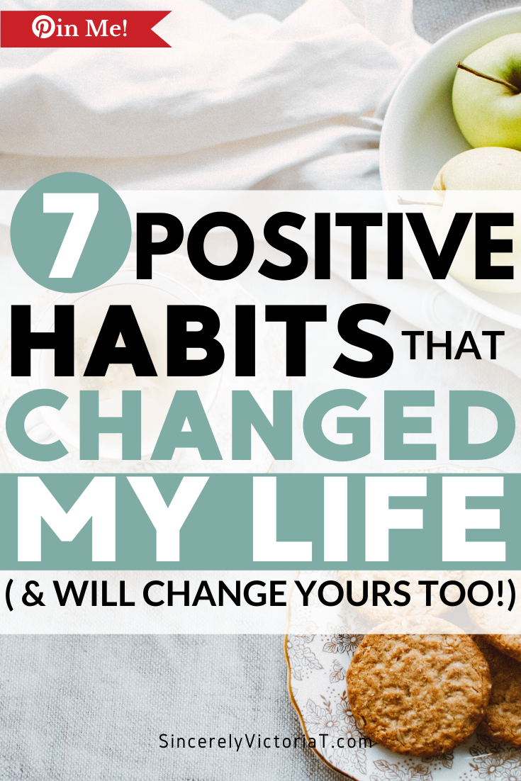 Chores aren't the only activities that can become habits in your life. In fact, the habits that changed my life are ones I still live by today. SincerelyVictoriaT.com