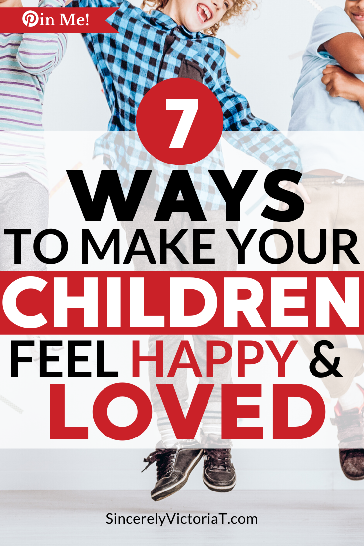 A child's biggest need is to feel loved. With all of the chaos going on in the world it is more important than ever to make your children feel loved.