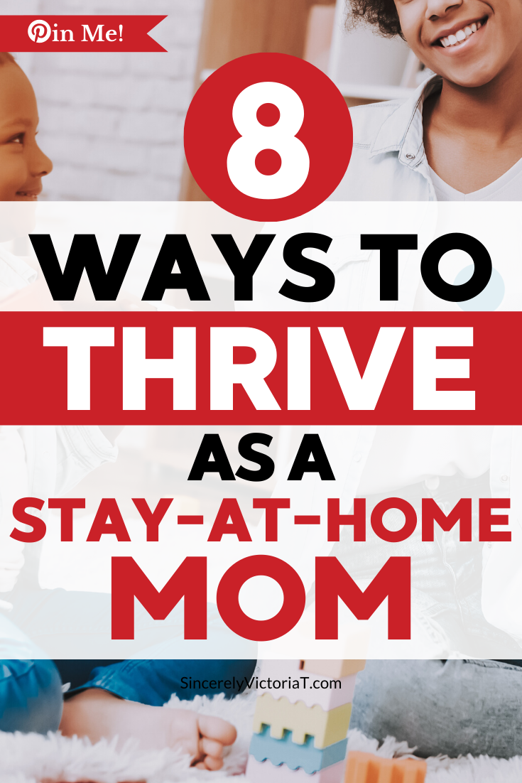 Being a stay-at-home mom may be one of the hardest jobs out there - but society doesn't see it that way. Here's how to thrive as a stay-at-home mom in 2020.