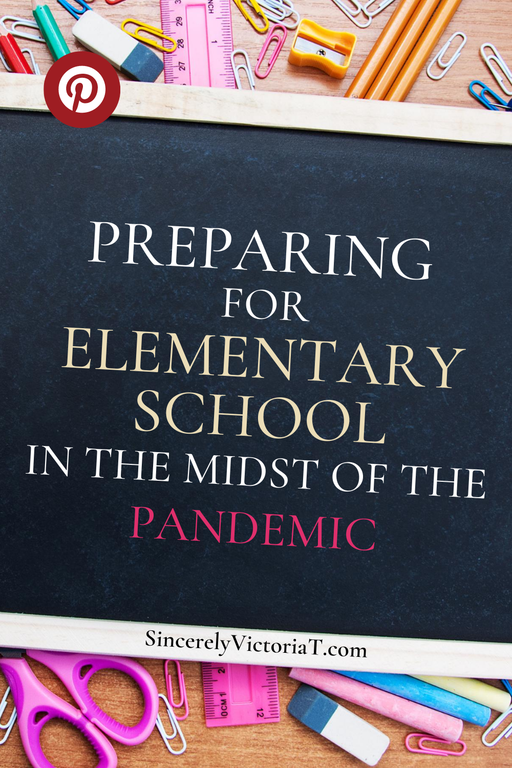 Preparing for Elementary School in the Midst of a Pandemic | SincerelyVictoriaT.com